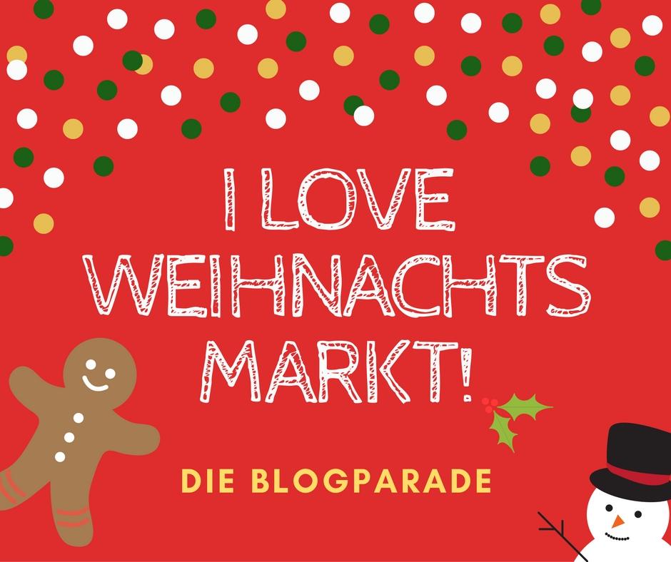 Blogparade I LOVE Weihnachtsmarkt